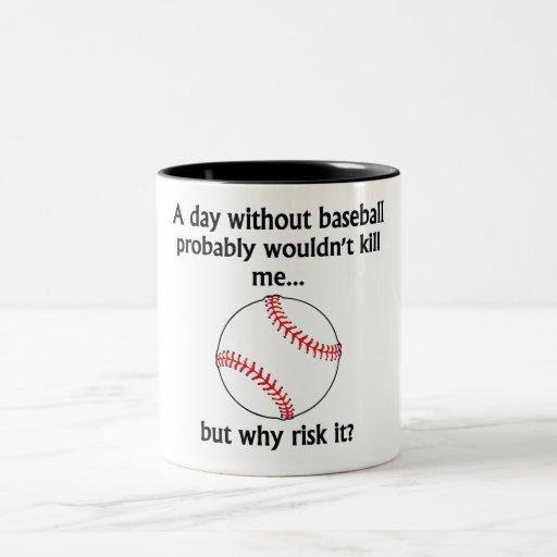 A Day Without Baseball Mug