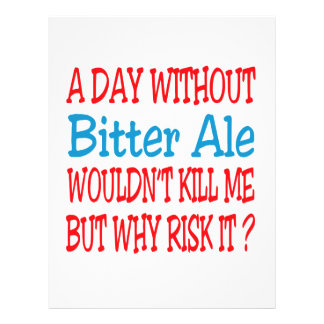 A day without Bitter Ale wouldn't kill me but why Customized Letterhead