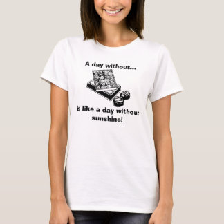 """A Day Without Candy..."""" Fun Food T T-Shirt"""