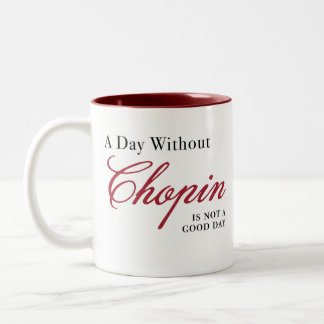 A Day Without Chopin ... Two-Tone Coffee Mug