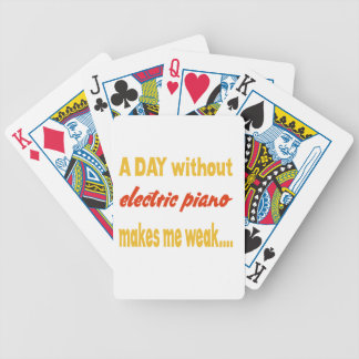 A day without electric piano makes me weak bicycle playing cards