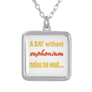 A day without euphonium makes me weak pendant