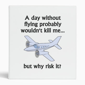 A Day Without Flying 3 Ring Binder