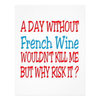 A day without French Wine wouldn't kill me but why Letterhead