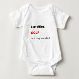 A Day without Golf is a Day Wasted Baby Bodysuit
