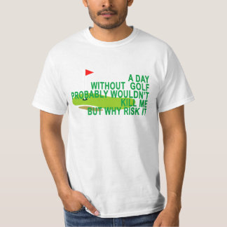 A DAY WITHOUT GOLF ..png T-Shirt