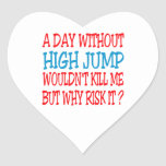 A Day Without High Jump Wouldn't Kill Me Heart Sticker
