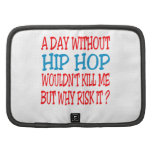A Day Without Hip Hop Wouldn't Kill Me Folio Planner