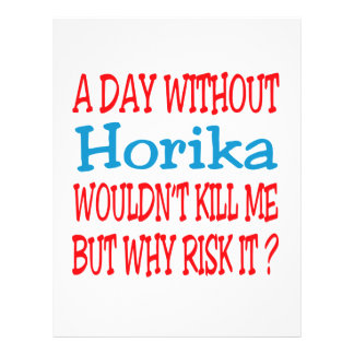 A day without Horika wouldn't kill me but why risk Personalized Letterhead
