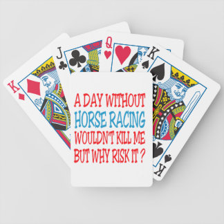A Day Without Horse Racing Wouldn't Kill Me Poker Deck