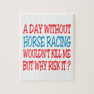 A Day Without Horse Racing Wouldn't Kill Me Puzzle
