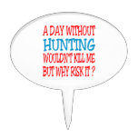 A Day Without Hunting Wouldn't Kill Me Cake Toppers