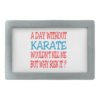 A Day Without Karate Wouldn t Kill Me Belt Buckle