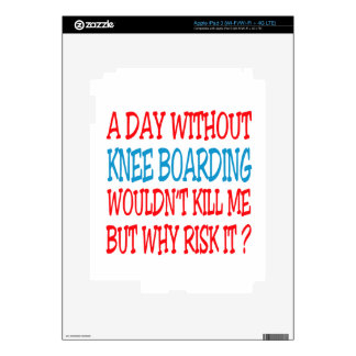A Day Without Knee Boarding Wouldn't Kill Me iPad 3 Skin
