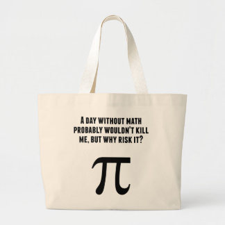 A Day Without Math Large Tote Bag