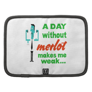 A day without Merlot make me weak.. Organizers