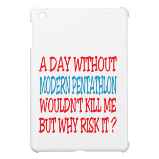 A Day Without Modern Pentathlon Wouldn't Kill Me Cover For The iPad Mini