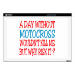 "A Day Without Motocross Wouldn't Kill Me Decal For 17"" Laptop"