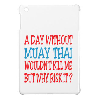 A Day Without Muay Thai. iPad Mini Cover