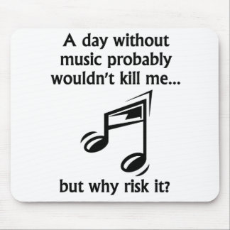 A Day Without Music Mouse Pad