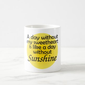 A Day Without My Sweetheart - Mug