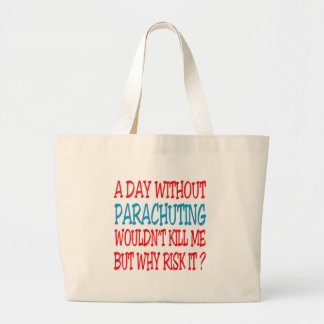 A Day Without Parachuting Wouldn't Kill Me Tote Bags