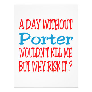 A day without Porter wouldn't kill me but why risk Personalized Letterhead