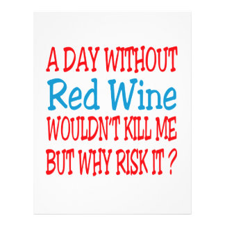 A day without Red Wine wouldn't kill me but why ri Letterhead Design