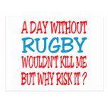 A Day Without Rugby Wouldn't Kill Me But Why Risk Postcards