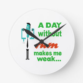 A day without Rum make me weak.. Clocks