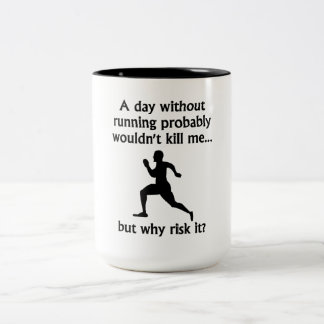 A Day Without Running Mug