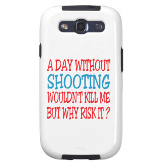 A Day Without Shooting Wouldn t Kill Me But Why Ri Galaxy SIII Case