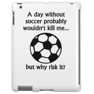 A Day Without Soccer