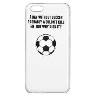 A Day Without Soccer iPhone 5C Case