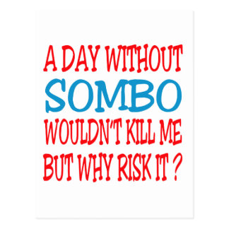 A Day Without Sombo Wouldn't Kill Me But Why Risk Postcard