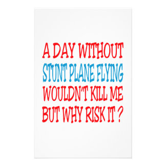 A Day Without Stunt Plane Flying Wouldn't Kill Me Personalized Stationery