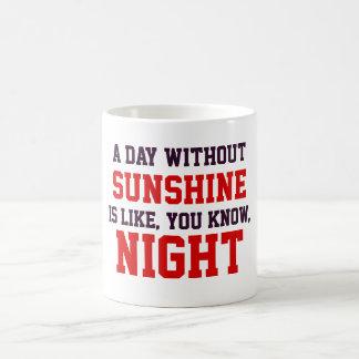 A day without sunshine coffee mug