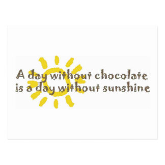 A Day without Sunshine is a Day without Chocolate Postcard