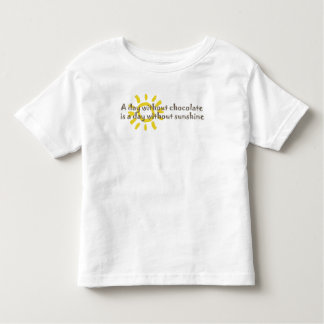 A Day without Sunshine is a Day without Chocolate T Shirt