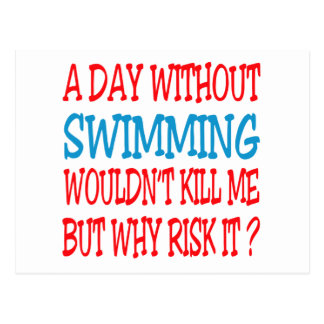 A Day Without Swimming Wouldn't Kill Me But Why Ri Postcard