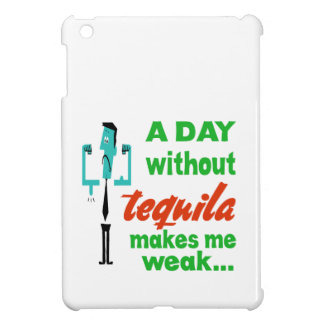 A day without Tequila make me weak.. iPad Mini Case