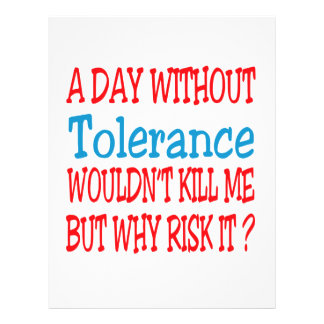 A day without Tolerance wouldn't kill me but why r Letterhead Template
