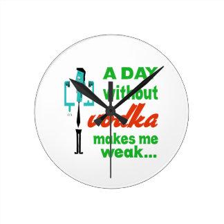 A day without Vodka make me weak.. Wallclocks