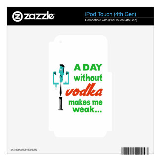 A day without Vodka make me weak.. iPod Touch 4G Decal