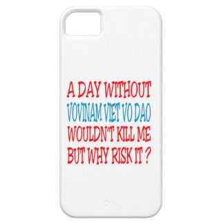 A Day Without Vovinam Viet vo Dao. iPhone 5 Cover