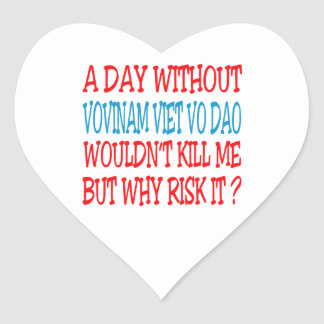 A Day Without Vovinam Viet vo Dao Heart Stickers