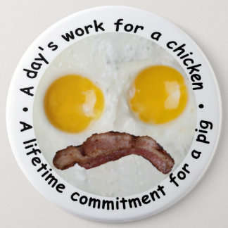 A Day's Work For A Chicken... Pinback Button