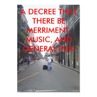 A DECREE THAT THERE BE MERRIMENT,MUSIC... 5X7 PAPER INVITATION CARD