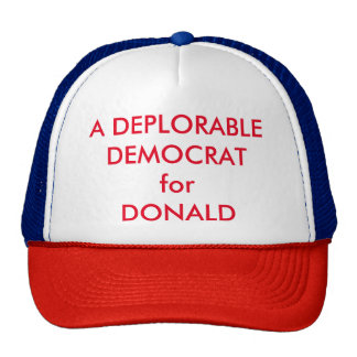 A DEPLORABLE DEMOCRAT for DONALD - eZaZZleMan.com Trucker Hat