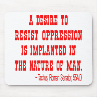 A Desire To Resist Oppression Mouse Pad